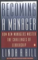 Becoming a Manager: How New Managers Master the Challenges of Leadership