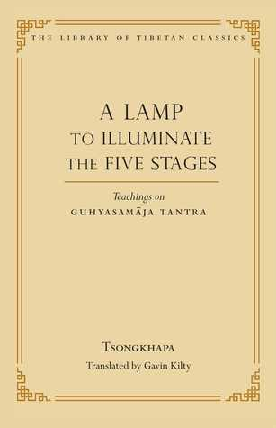 A Lamp to Illuminate the Five Stages: Teachings on Guhyasamaja Tantra Tsongkhapa
