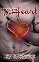 Finding Your Heart I, A Contemporary Romance Happily Ever After