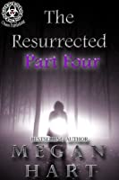 The Resurrected: Part Four