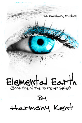 Elemental Earth (Book One of The Mysteries Series)  by  Harmony Kent