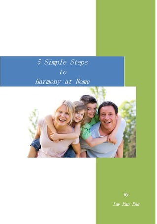 5 Simple Steps to Harmony at Home  by  Lay Ean Eng