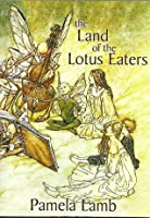 The Land of the Lotus Eaters (Dragon series Book Four)