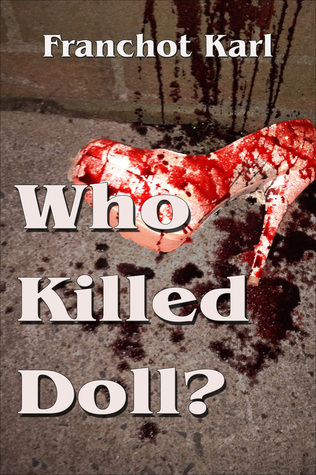 Who Killed Doll? Franchot Karl