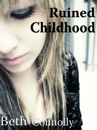 Ruined Childhood  by  Beth Connolly
