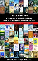 Volume 1, Taste and See, A Sampling of First Chapters by John 3:16 Marketing Network Authors