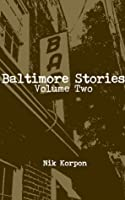 Baltimore Stories: Volume Two