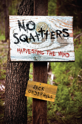 Squatters: Farming The Wind  by  Jack Underhill
