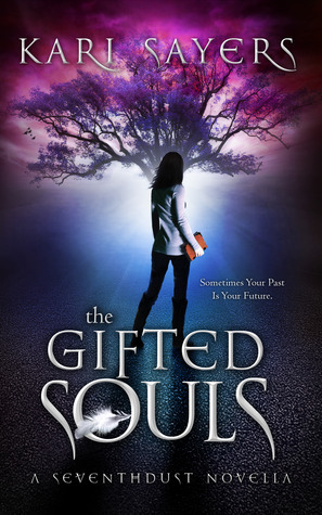 The Gifted Souls (Seventhdust Novellas #1) Kari  Sayers
