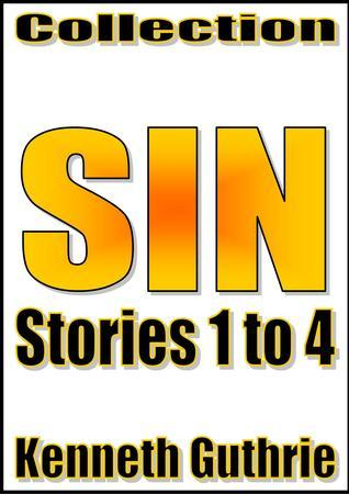 Sin: Stories 1 to 4  by  Kenneth Guthrie