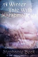 A Winter Tale: With Marshmallows (Creating Home)
