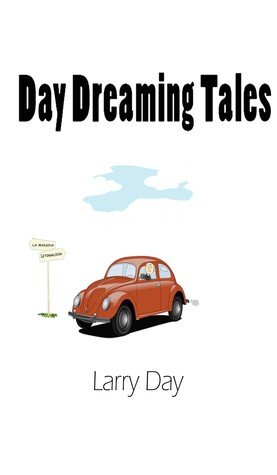 Day Dreaming: Tales from the Fourth Dementia  by  Larry Day
