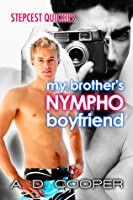 My Brother's Nympho Boyfriend (Stepcest Quickies) (Gay Erotic Encounters)