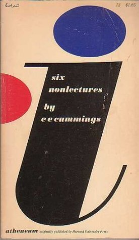 Six Nonlectures By EE Cummings E.E. Cummings