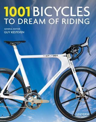 1001 Bicycles to Dream of Riding  by  Guy Kesteven