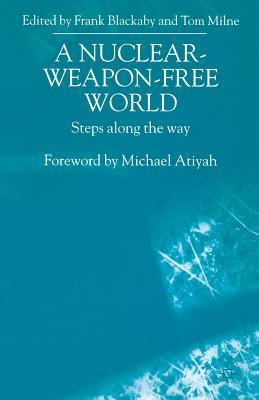 A Nuclear-Weapon-Free World: Steps Along the Way  by  Frank Thomas Blackaby