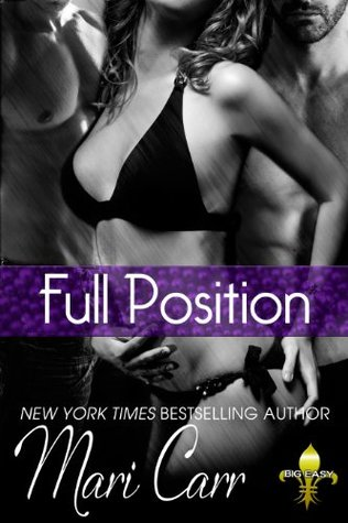 Full Position (Big Easy, #3)  by  Mari Carr