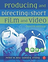 Producing and Directing the Short Film and Video