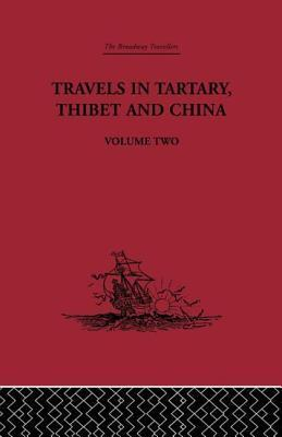 Travels in Tartary Thibet and China, Volume Two: 1844-1846  by  Huc