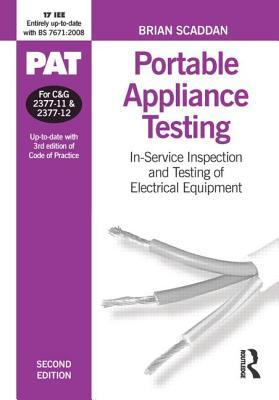 Portable Appliance Testing: In-Service Inspection and Testing of Electrical Equipment  by  Brian Scaddan