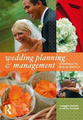 Wedding Planning & Management: Consultancy for Diverse Clients  by  Maggie Daniels