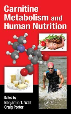Carnitine in Sports and Clinical Nutrition Benjamin Toby Wall