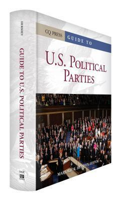 Guide to U.S. Political Parties  by  Marjorie Randon Hershey