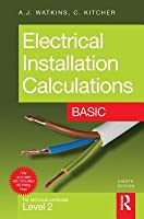 Electrical Installation Calculations: Basic: For Technical Certificate Level 2