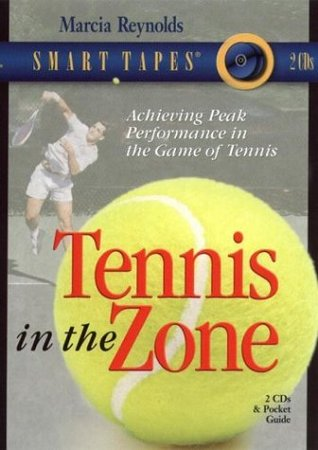 Tennis in the Zone  by  Marcia Reynolds