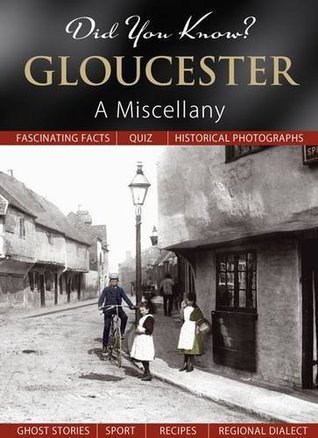 Gloucester: A Miscellany (Did You Know?)  by  Francis Frith