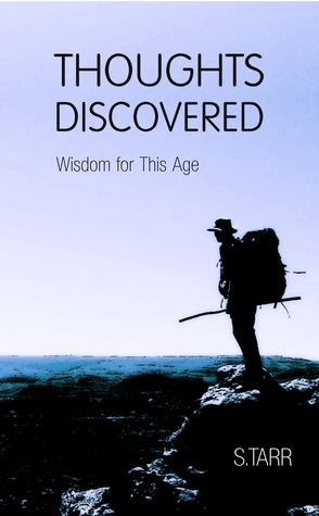 Wisdom for This Age (Thoughts Discovered #2)  by  S. Tarr