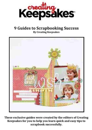 9 Guides to Scrapbooking Success Creating Keepsakes