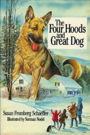 The Four Hoods and Great Dog  by  Susan Fromberg Schaeffer
