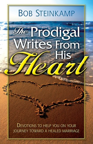 The Prodigal Writes From His Heart  by  bob steinkamp