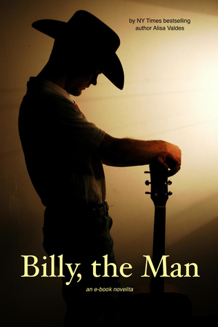Billy, the Man  by  Alisa Valdes