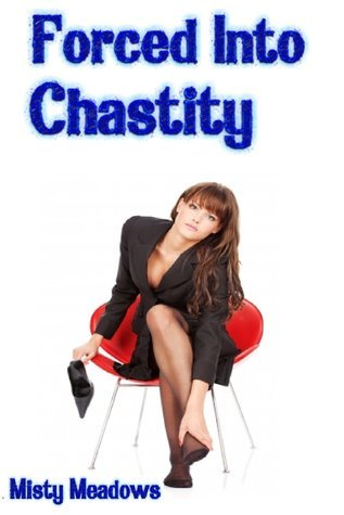 Forced Into Chastity Misty Meadows