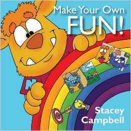 Make Your Own Fun!  by  Stacey Campbell