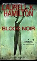 Blood Noir (Anita Blake Vampire Hunter Series #16) by Laurell K. Hamilton