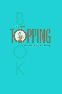 The New Topping Book  by  Dossie Easton