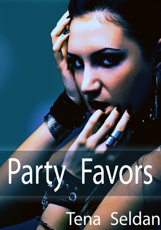 Party Favors  by  Tena Seldan