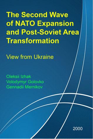 The Second Wave of NATO Expansion and Post-Soviet Area Transformation: View from Ukraine Oleksii Izhak