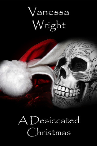 A Desiccated Christmas  by  Vanessa Wright