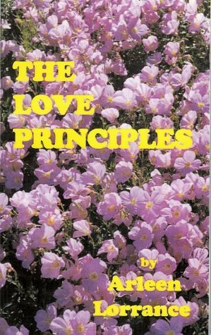 The Love Principles  by  Arleen Lorrance