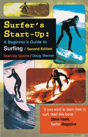 Surfers Start-Up: A Beginners Guide to Surfing (Start-Up Sports series)  by  Doug Werner