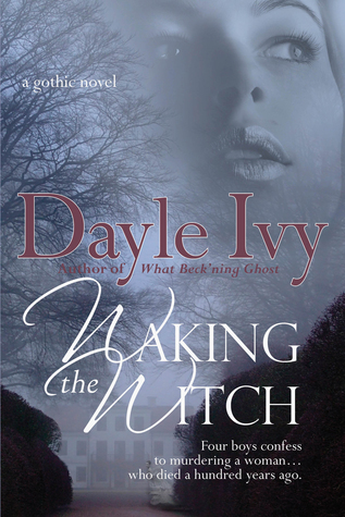 Waking the Witch  by  Dayle Ivy