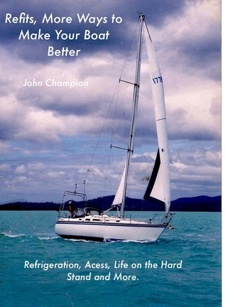 Refits, More Ways to Make Your Boat Better. John Champion