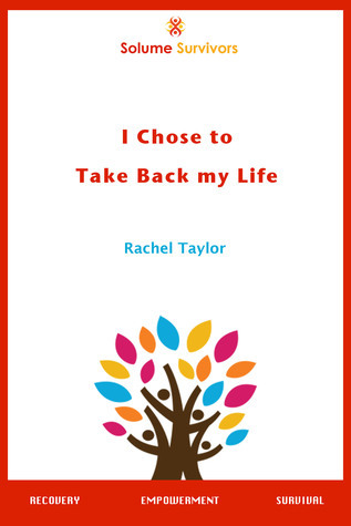 Solume Survivors: I Chose to Take Back My Life  by  Rachel Taylor
