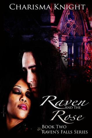 Raven and the Rose (Ravens Falls, #2) Charisma Knight