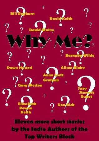 Why Me?  by  Top Writers Block