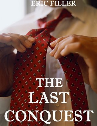 The Last Conquest  by  Eric Filler
